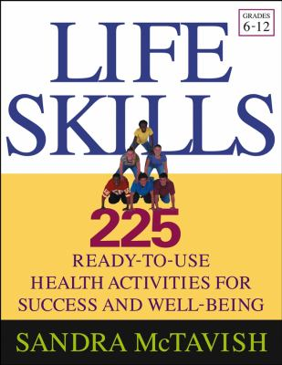 Life Skills: 225 Ready-To-Use Health Activities for Success and Well-Being (Grades 6-12) 9780787969592