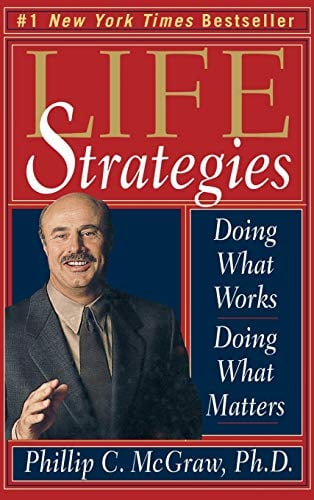 Life Strategies: Doing What Works, Doing What Matters 9780786865482