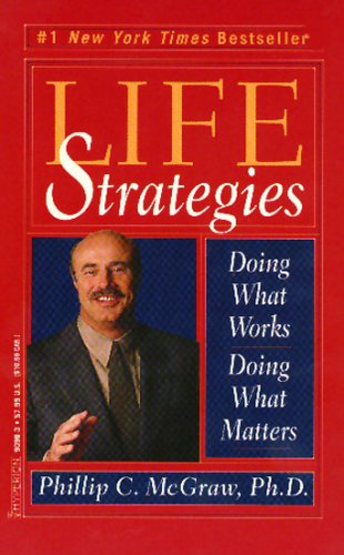 Life Strategies: Doing What Works, Doing What Matters 9780786890989