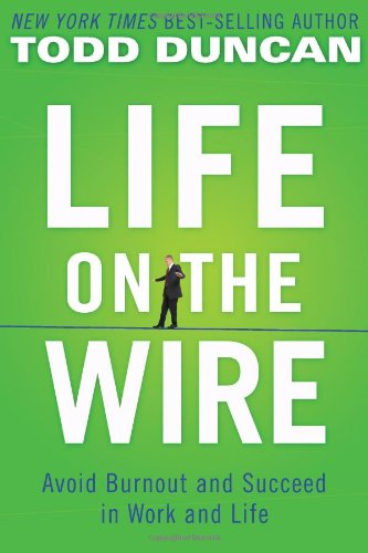 Life on the Wire: Avoid Burnout and Succeed in Work and Life 9780785218982