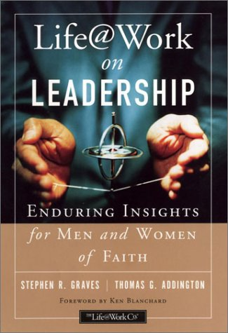 Life@work on Leadership: Enduring Insights for Men and Women of Faith 9780787964207