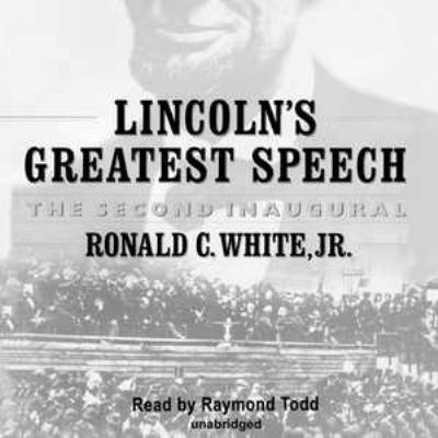Lincoln's Greatest Speech: The Second Inaugural 9780786192922