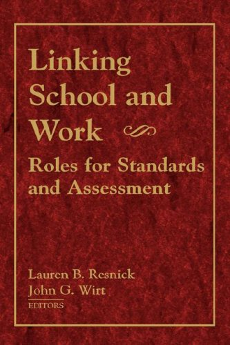 Linking School and Work: Roles for Standards and Assessment 9780787901653