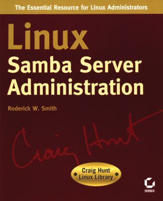 Linux Samba Server Administration: Craig Hunt Linux Library 9780782127409