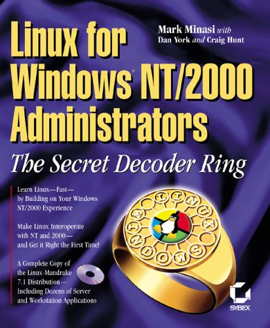Linux for Windows NT/2k Administrators: Secret Decoder Ring [With CDROM] 9780782127300