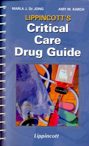 Lippincott's Critical Care Drug Guide 9780781721967