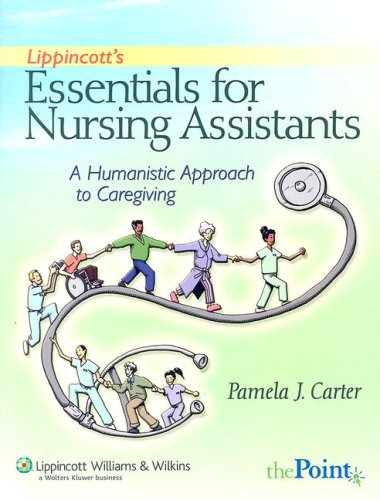 Lippincott's Essentials for Nursing Assistants: A Humanistic Approach to Caregiving [With CD-ROM] 9780781796873