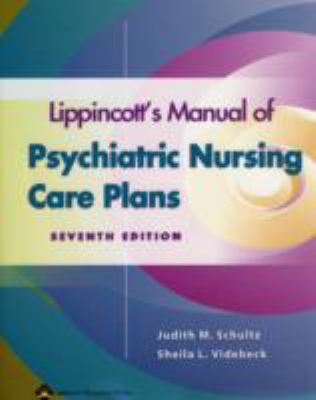 Lippincott's Manual of Psychiatric Nursing Care Plans 9780781747882