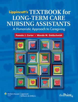 Lippincott's Textbook for Long-Term Care Nursing Assistants: A Humanistic Approach to Caregiving 9780781780681