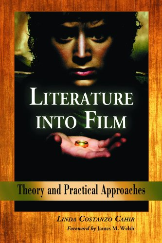 Literature Into Film: Theory and Practical Approaches 9780786425976