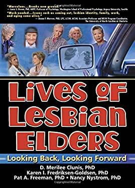Lives of Lesbian Elders: Looking Back, Looking Forward 9780789023339