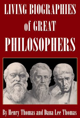 Living Biographies of Great Philosophers 9780786120789