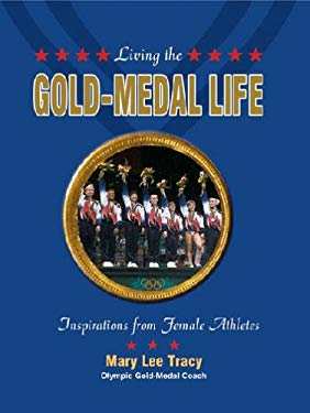 Living the Gold-Medal Life: Inspirations from Female Athletes 9780784713310