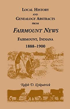 Local History and Genealogy Abstracts from Fairmount News, Fairmount, Indiana