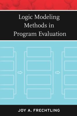 Logic Modeling Methods in Program Evaluation 9780787981969