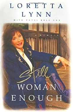 Loretta Lynn: Still Woman Enough: A Memoir 9780786866502