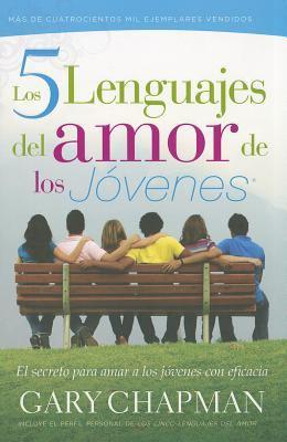 Los 5 Lenguajes del Amor de los Jovenes: El Secreto Para Amar A los Jovenes Con Eficacia 9780789918345