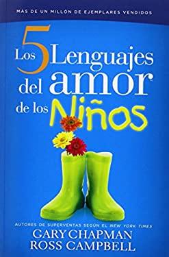 Cinco Lenguajes del Amor Para Los Nios, Los 9780789905086