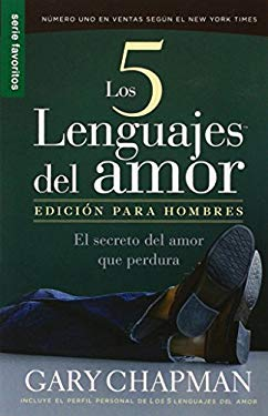 Los Cinco Lenguajes del Amor: Para Hombres = The Five Love Languages: Men's Edition 9780789917515