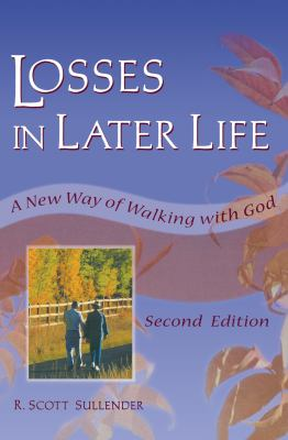 Losses in Later Life: A New Way of Walking with God, Second Edition 9780789006288
