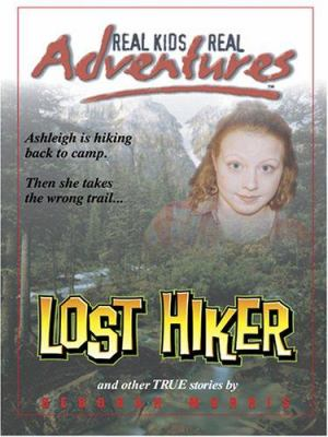 Lost Hiker and Other True Stories 9780786280346