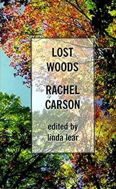Lost Woods: The Discovered Writing of Rachel Carson 9780786216970