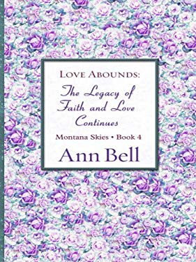 Love Abounds: The Legacy of Faith and Love Continues 9780786297740