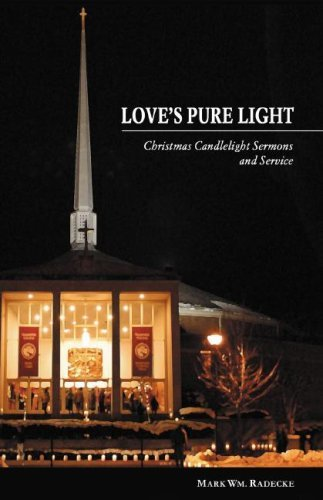 Love's Pure Light: Christmas Candlelight Sermons and Service 9780788025594