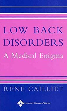 Low Back Disorders: A Medical Enigma 9780781744485