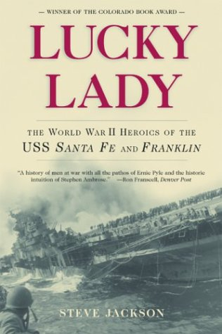 Lucky Lady: The World War II Heroics of the USS Santa Fe and Franklin 9780786713103