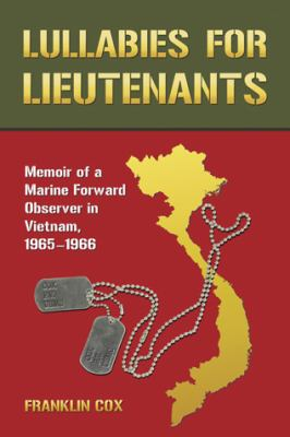 Lullabies for Lieutenants: Memoir of a Marine Forward Observer in Vietnam, 1965-1966 9780786447190
