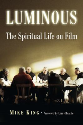 Luminous: The Spiritual Life on Film 9780786476428