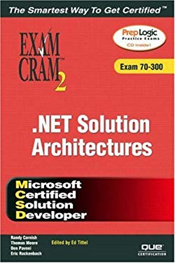 MCSD .Net Solution Architectures: Exam 70-300 [With CDROM] 9780789729293