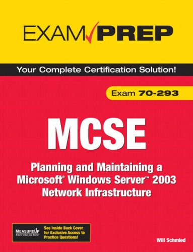 MCSE 70-293 Exam Prep: Planning and Maintaining a Microsoft Windows Server 2003 Network Infrastructure 9780789736505