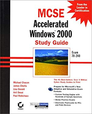 MCSE: Accelerated Windows 2000 Study Guide Exam 70-240 [With CDROM] 9780782127607