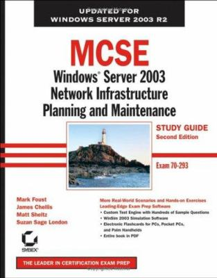 MCSE: Windows Server 2003 Network Infrastructure Planning and Maintenance Study Guide [With CDROM] 9780782144505
