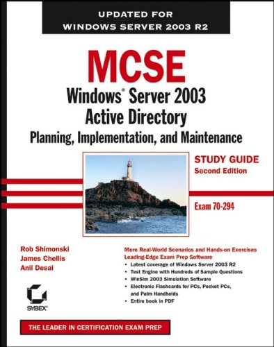 MCSE: Windows Server 2003 Active Directory Planning, Implementation, and Maintenance [With CDROM] 9780782144512
