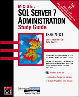 MCSE: SQL Server 7 Administration Study Guide [With Contains MCSE Test Simulation...] 9780782123821