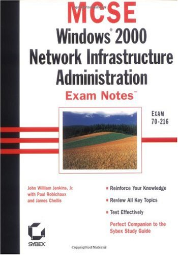 MCSE: Win 2000 Network Infrastructure Admin Exam Notes 9780782127614