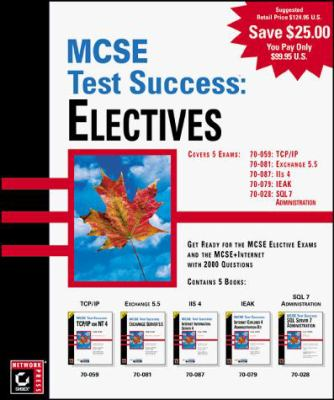 MCSE Test Success: Electives 5 Exams Covered 9780782125771