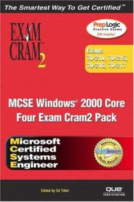 MCSE Windows 2000 Core Exam Cram 2 Pack (Exams 70-210, 70-215, 70-216, 70-217) [With CDROM] 9780789728906