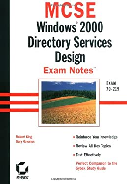 MCSE Windows 2000 Directory Services Design Exam Notes Exam 70-217 9780782127652