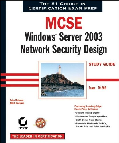 MCSE: Windows Server 2003 Network Security Design Study Guide: Exam 70-298 [With CDROM] 9780782143294