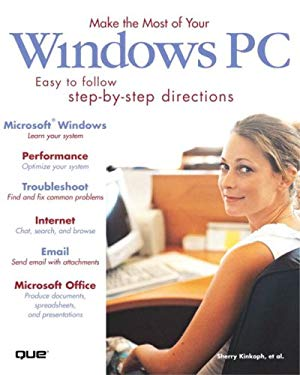 Make the Most of Your Windows PC: Easy to Follow Step-By-Step Directions 9780789729446