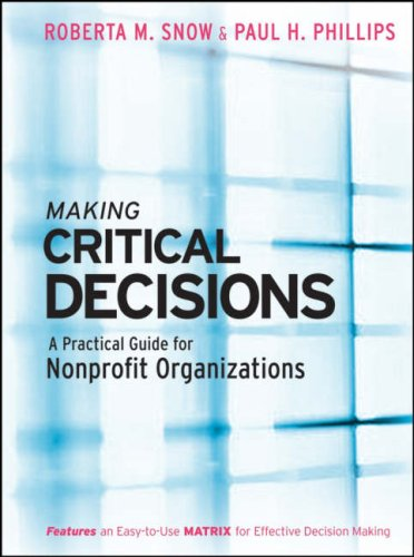 Making Critical Decisions: A Practical Guide for Nonprofit Organizations 9780787976361