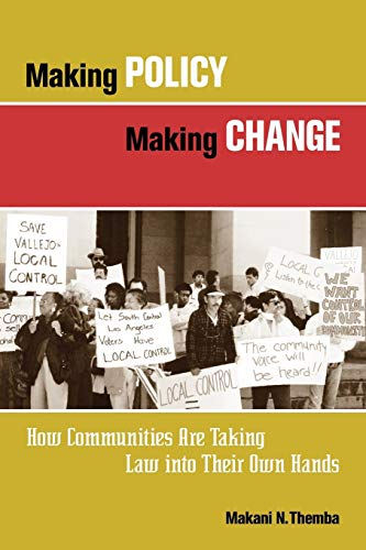 Making Policy, Making Change: How Communities Are Taking Law Into Their Own Hands 9780787961794