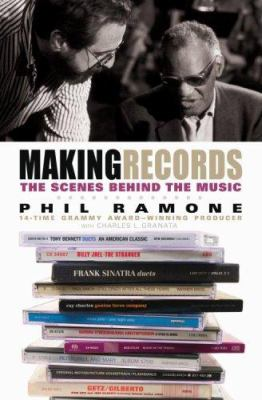 Making Records: The Scenes Behind the Music 9780786868599