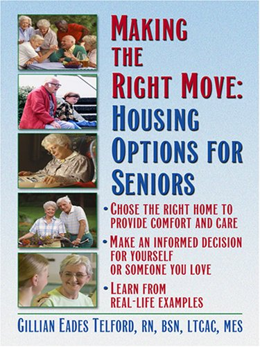 Making the Right Move: Housing Options for Seniors 9780786288694