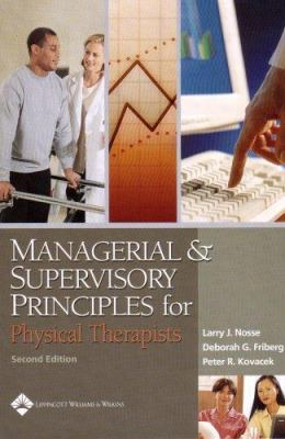 Managerial and Supervisory Principles for Physical Therapists 9780781742641