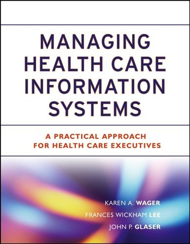 Managing Health Care Information Systems: A Practical Approach for Health Care Executives 9780787974688